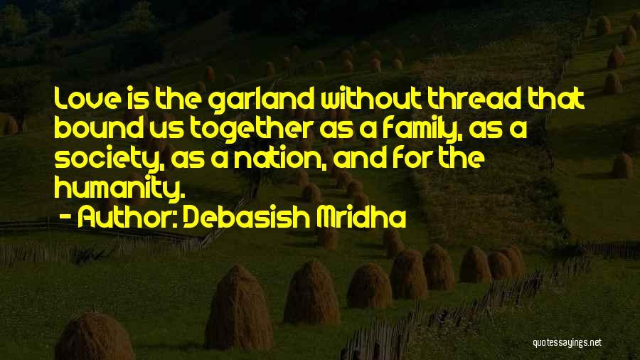 Humanity And Society Quotes By Debasish Mridha