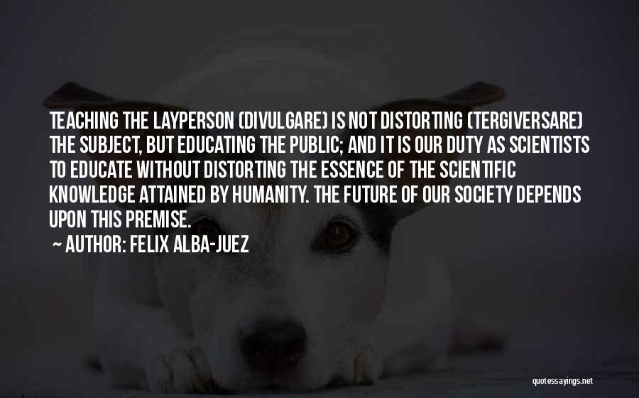 Humanity And Society Quotes By Felix Alba-Juez
