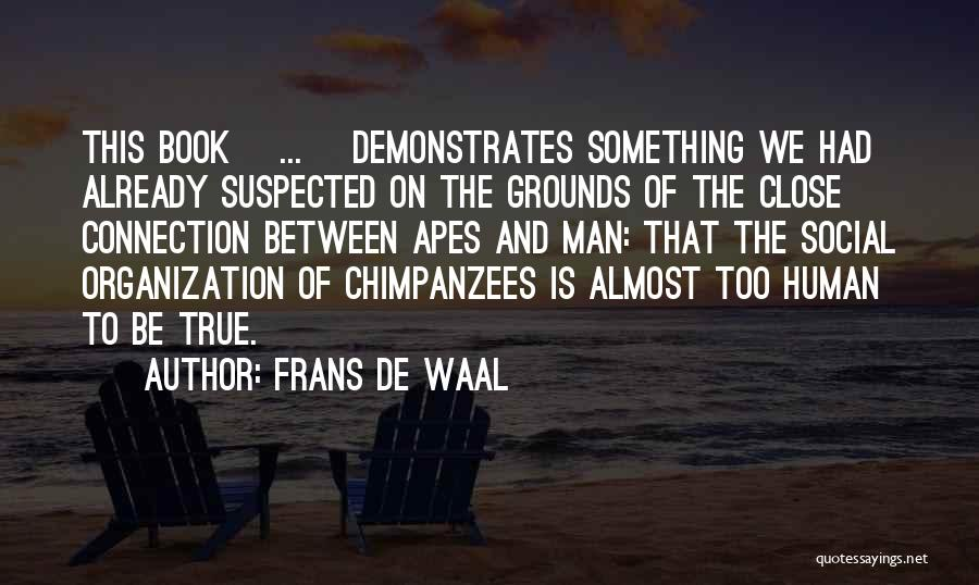 Humanity And Society Quotes By Frans De Waal