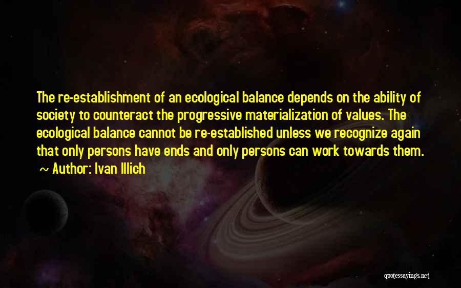 Humanity And Society Quotes By Ivan Illich