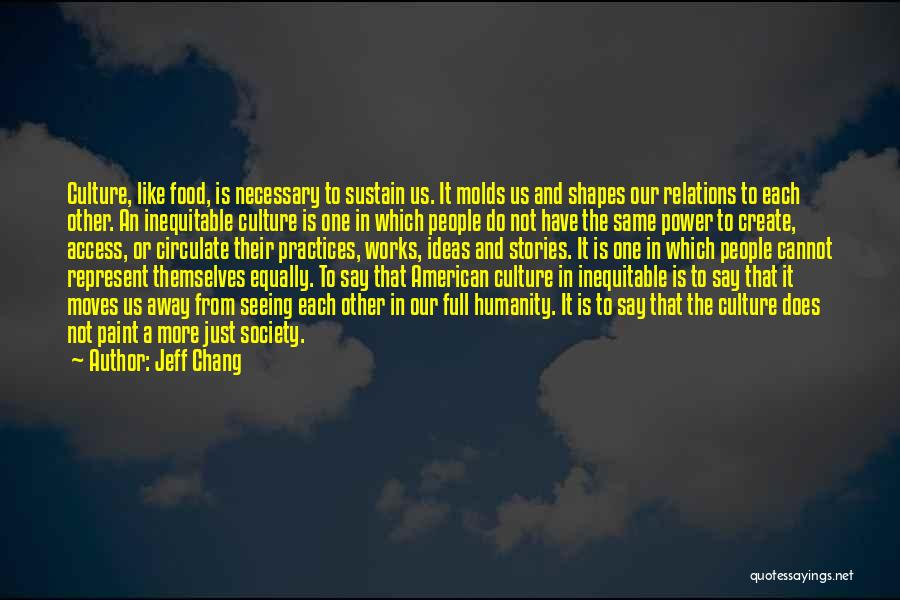 Humanity And Society Quotes By Jeff Chang