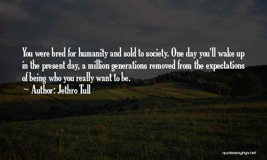 Humanity And Society Quotes By Jethro Tull