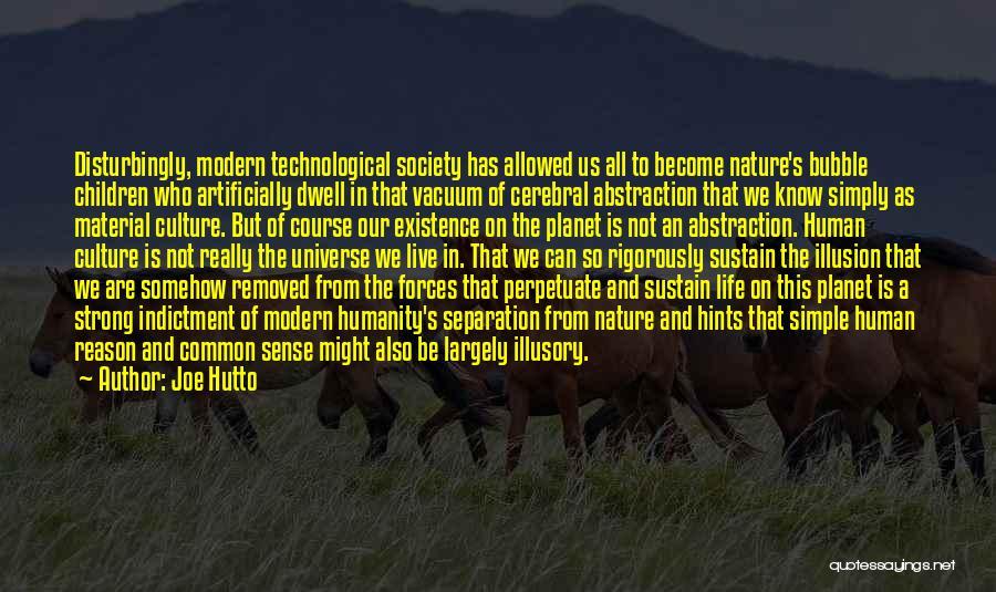 Humanity And Society Quotes By Joe Hutto