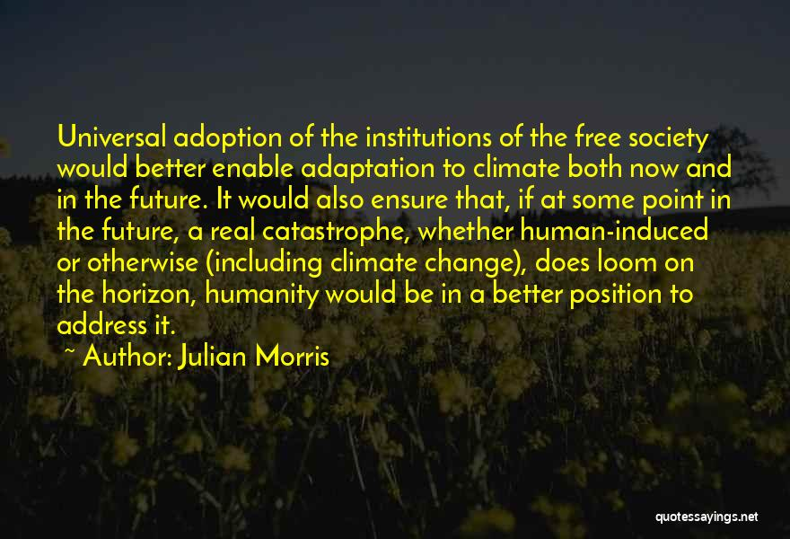 Humanity And Society Quotes By Julian Morris
