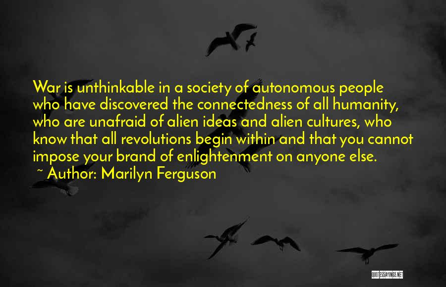 Humanity And Society Quotes By Marilyn Ferguson