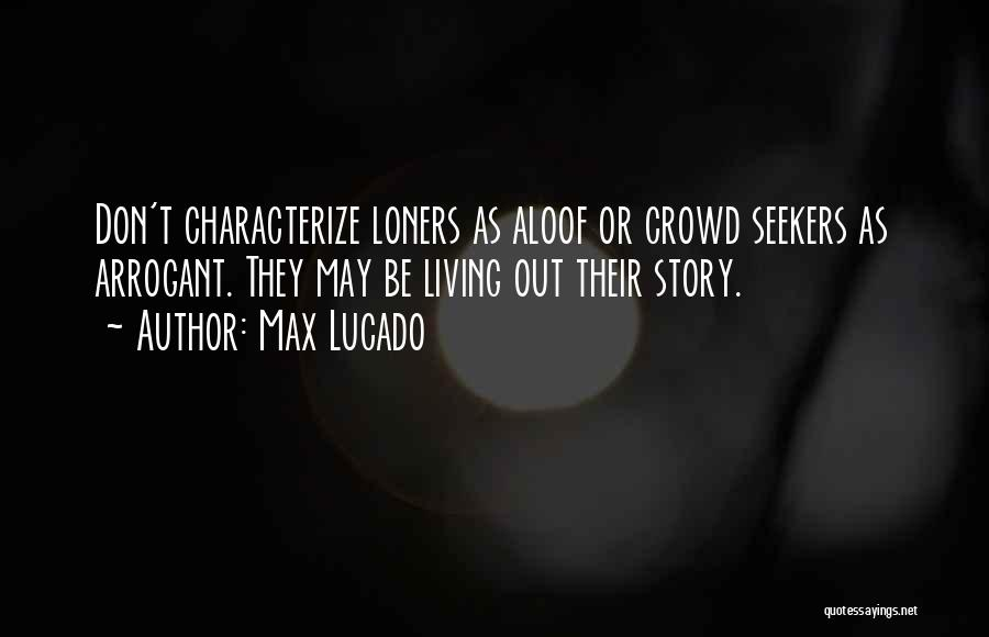 Humanity And Society Quotes By Max Lucado