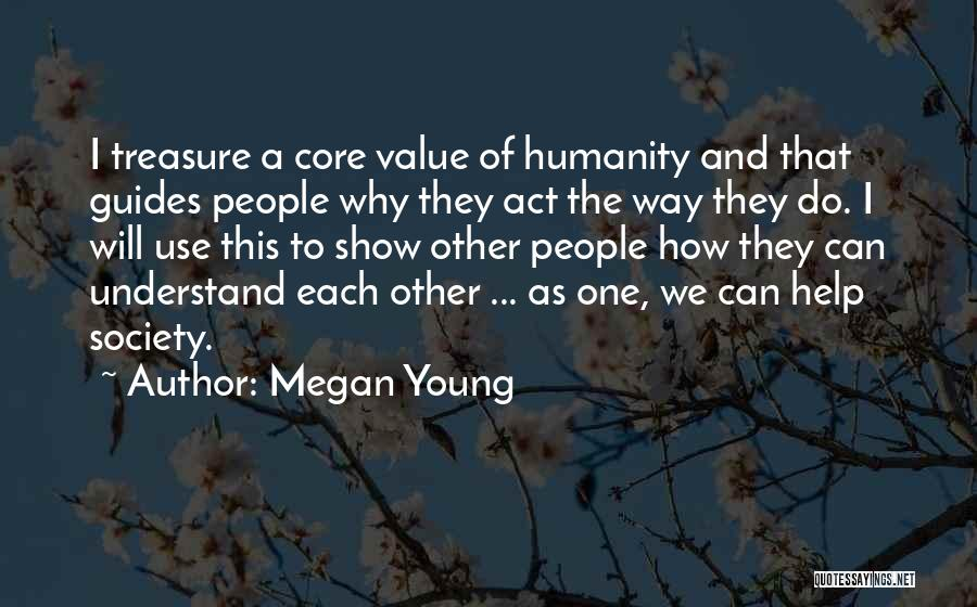 Humanity And Society Quotes By Megan Young