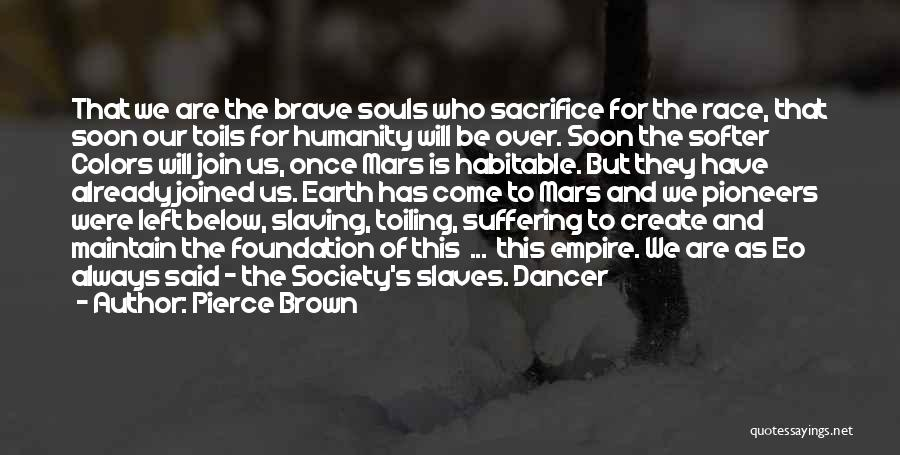 Humanity And Society Quotes By Pierce Brown