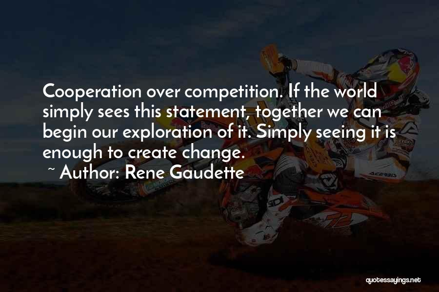 Humanity And Society Quotes By Rene Gaudette