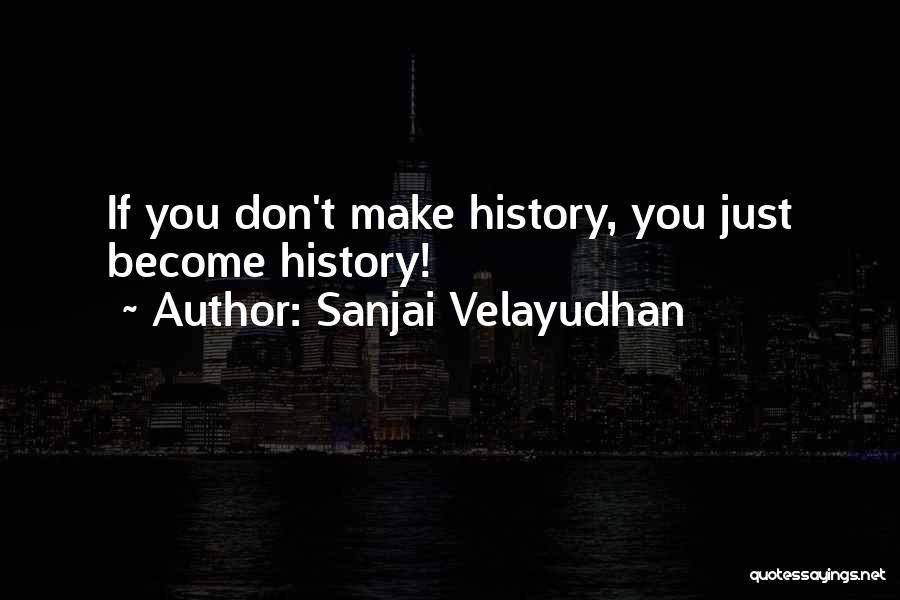 Humanity And Society Quotes By Sanjai Velayudhan