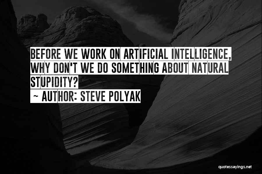 Humanity And Society Quotes By Steve Polyak