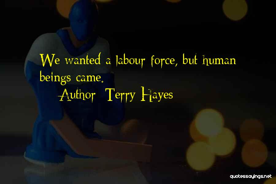 Humanity And Society Quotes By Terry Hayes
