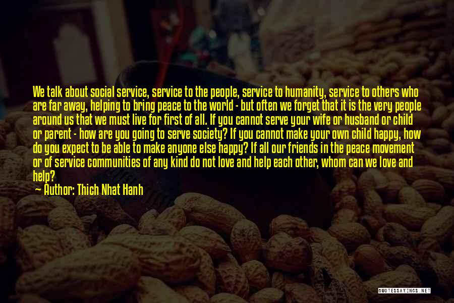 Humanity And Society Quotes By Thich Nhat Hanh