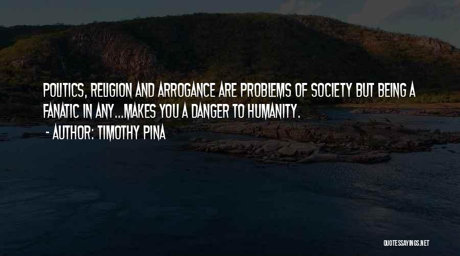 Humanity And Society Quotes By Timothy Pina