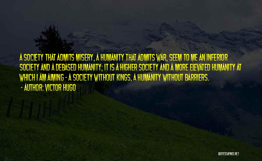Humanity And Society Quotes By Victor Hugo