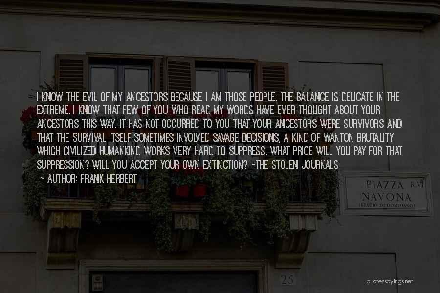 Humankind Evil Quotes By Frank Herbert