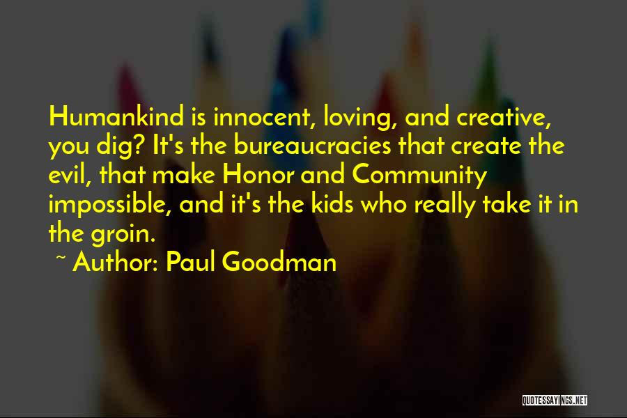 Humankind Evil Quotes By Paul Goodman