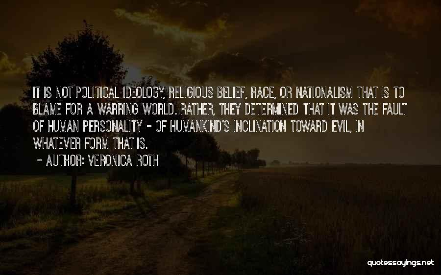 Humankind Evil Quotes By Veronica Roth