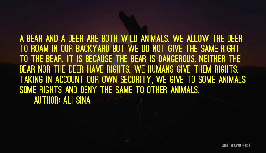Humans And Animals Quotes By Ali Sina