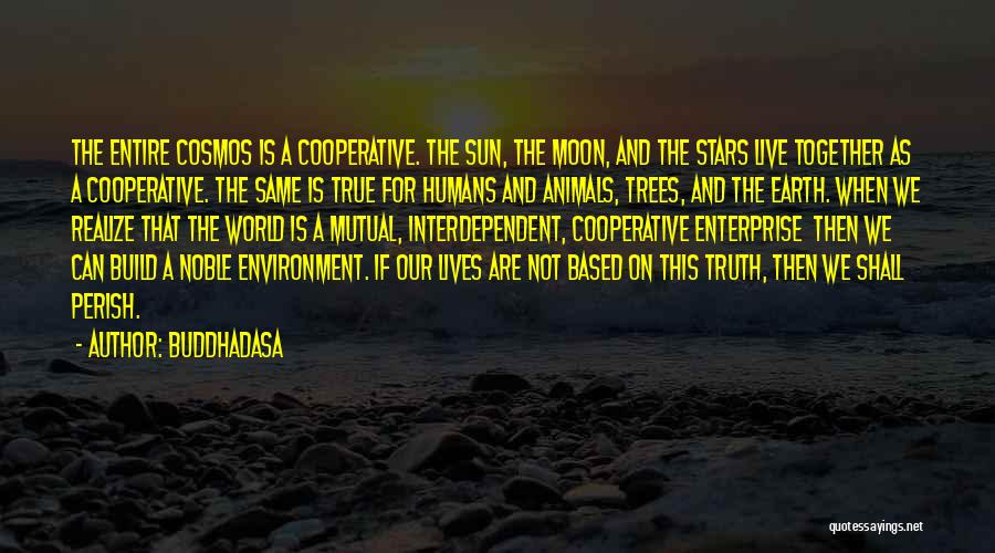 Humans And Animals Quotes By Buddhadasa