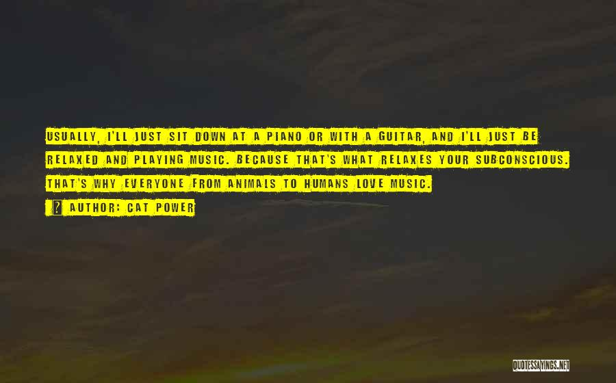 Humans And Animals Quotes By Cat Power