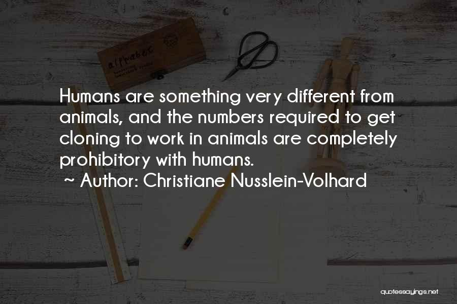 Humans And Animals Quotes By Christiane Nusslein-Volhard