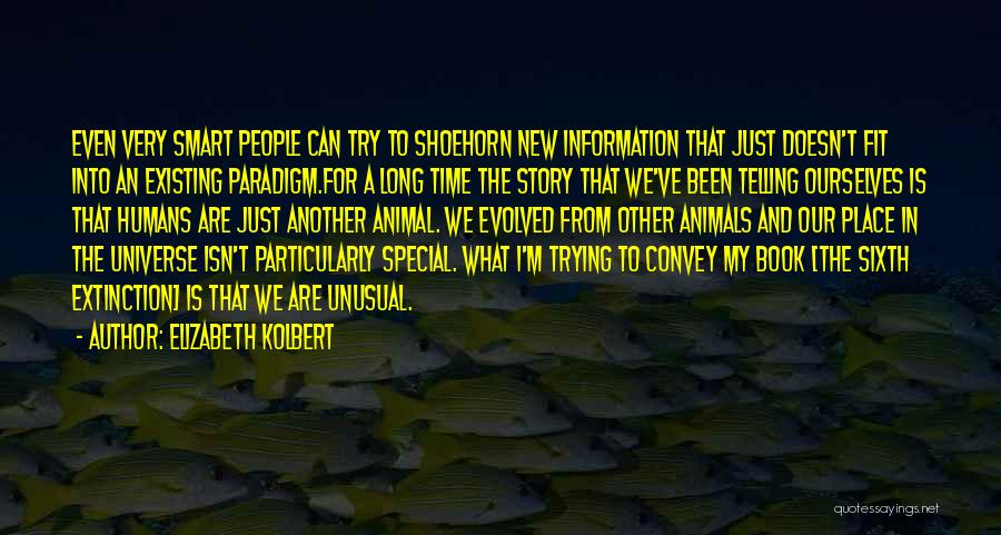 Humans And Animals Quotes By Elizabeth Kolbert