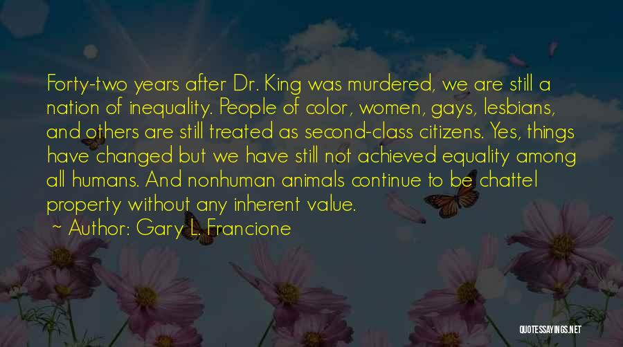 Humans And Animals Quotes By Gary L. Francione