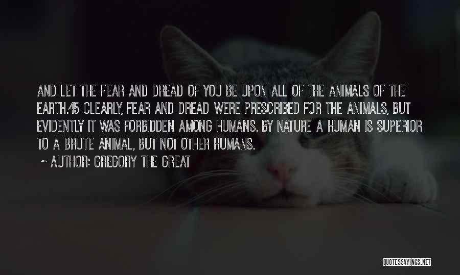Humans And Animals Quotes By Gregory The Great