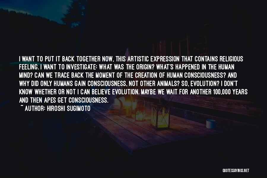Humans And Animals Quotes By Hiroshi Sugimoto