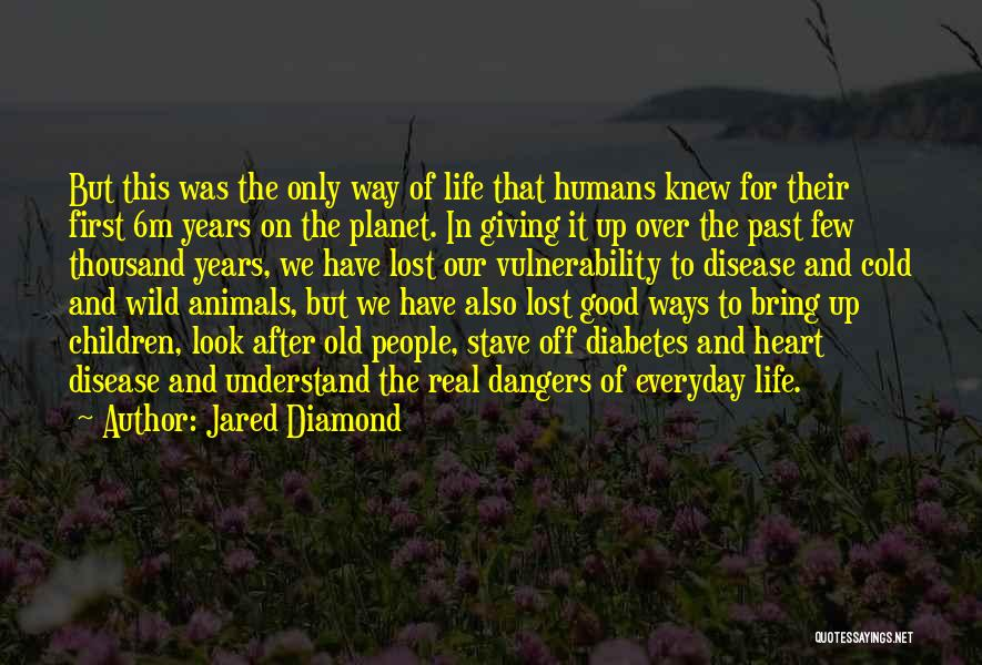 Humans And Animals Quotes By Jared Diamond
