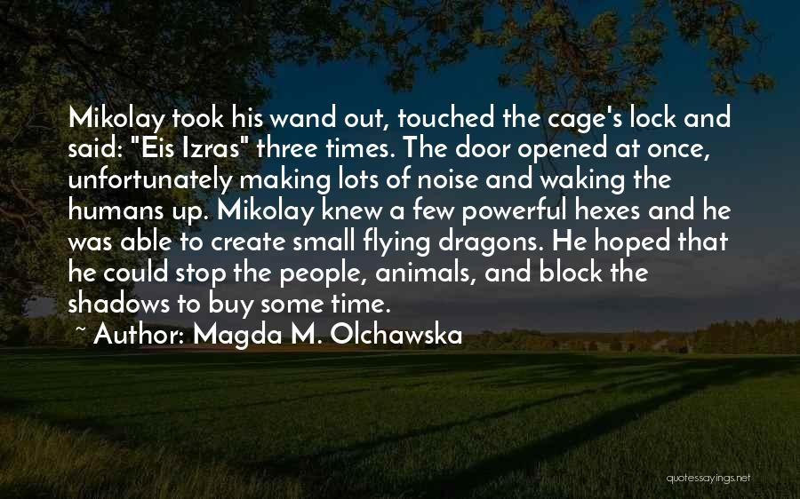 Humans And Animals Quotes By Magda M. Olchawska