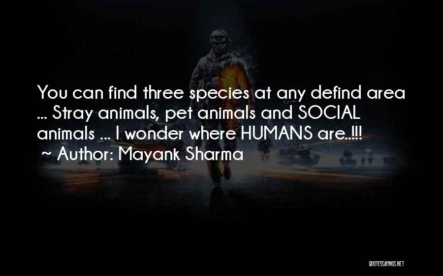 Humans And Animals Quotes By Mayank Sharma