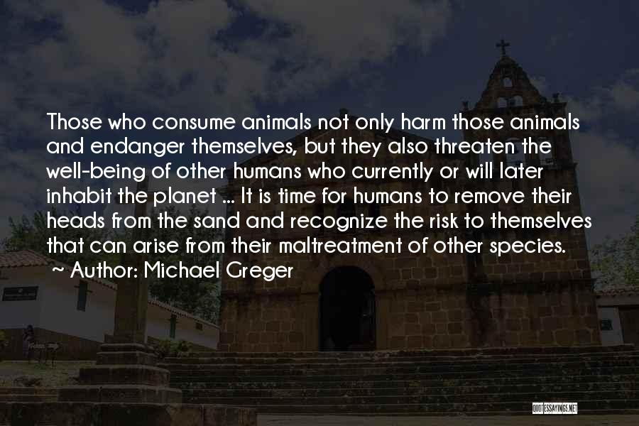Humans And Animals Quotes By Michael Greger