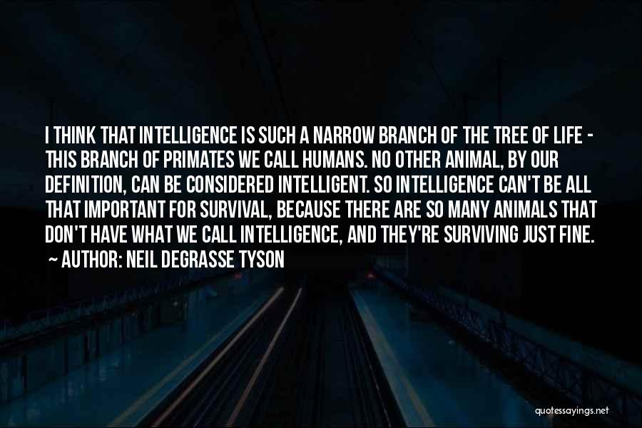 Humans And Animals Quotes By Neil DeGrasse Tyson
