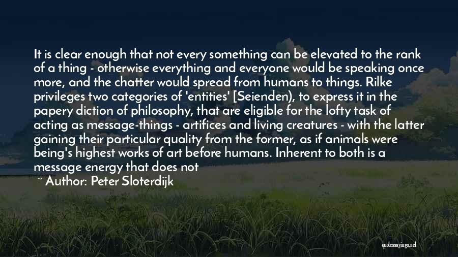 Humans And Animals Quotes By Peter Sloterdijk