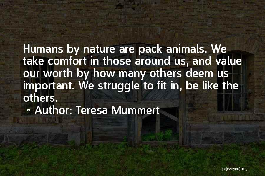 Humans And Animals Quotes By Teresa Mummert
