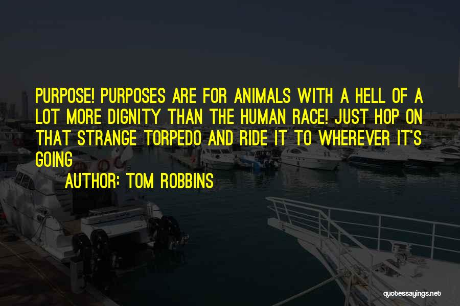 Humans And Animals Quotes By Tom Robbins