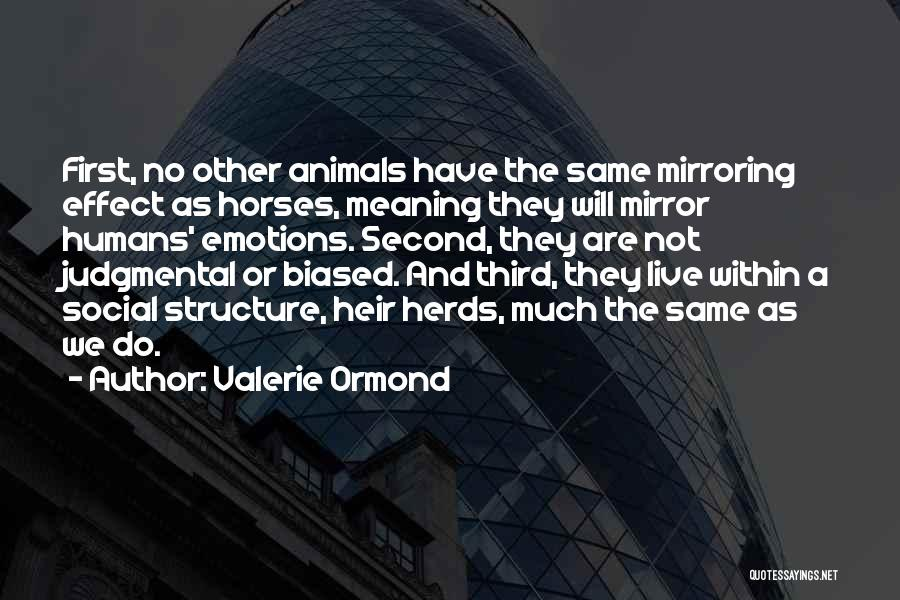 Humans And Animals Quotes By Valerie Ormond