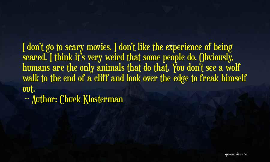 Humans Are Animals Quotes By Chuck Klosterman