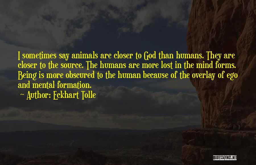 Humans Are Animals Quotes By Eckhart Tolle