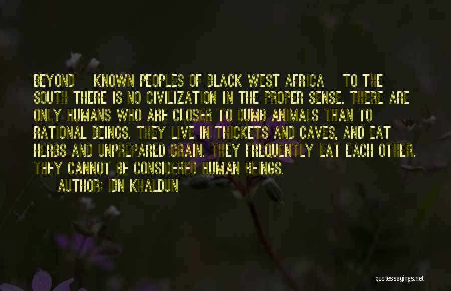 Humans Are Animals Quotes By Ibn Khaldun