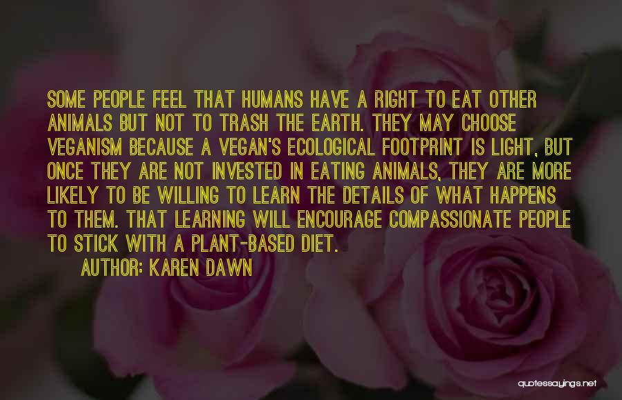 Humans Are Animals Quotes By Karen Dawn