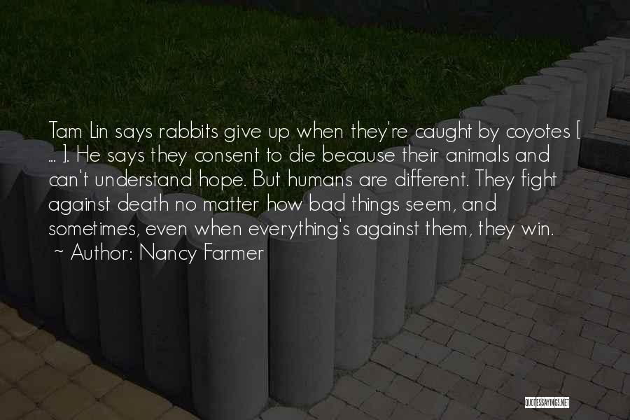 Humans Are Animals Quotes By Nancy Farmer