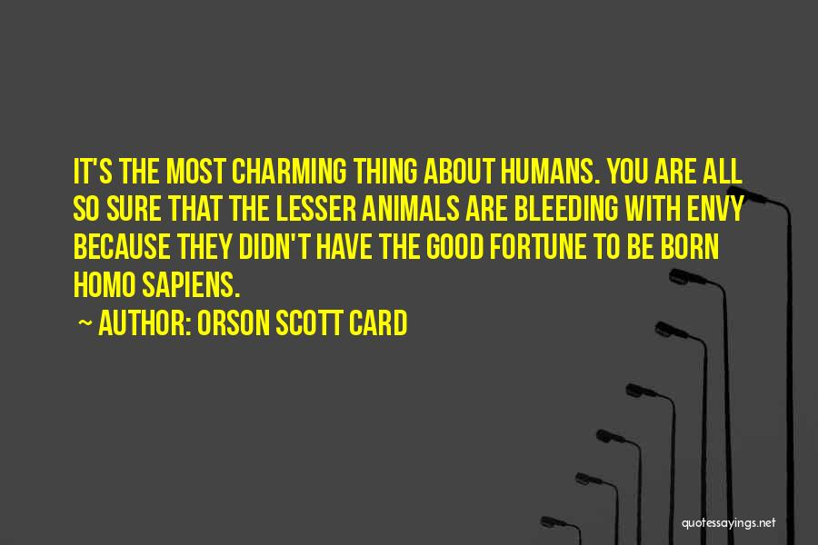 Humans Are Animals Quotes By Orson Scott Card