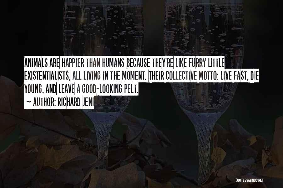 Humans Are Animals Quotes By Richard Jeni