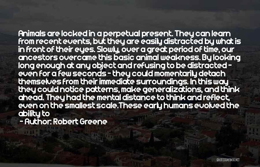 Humans Are Animals Quotes By Robert Greene