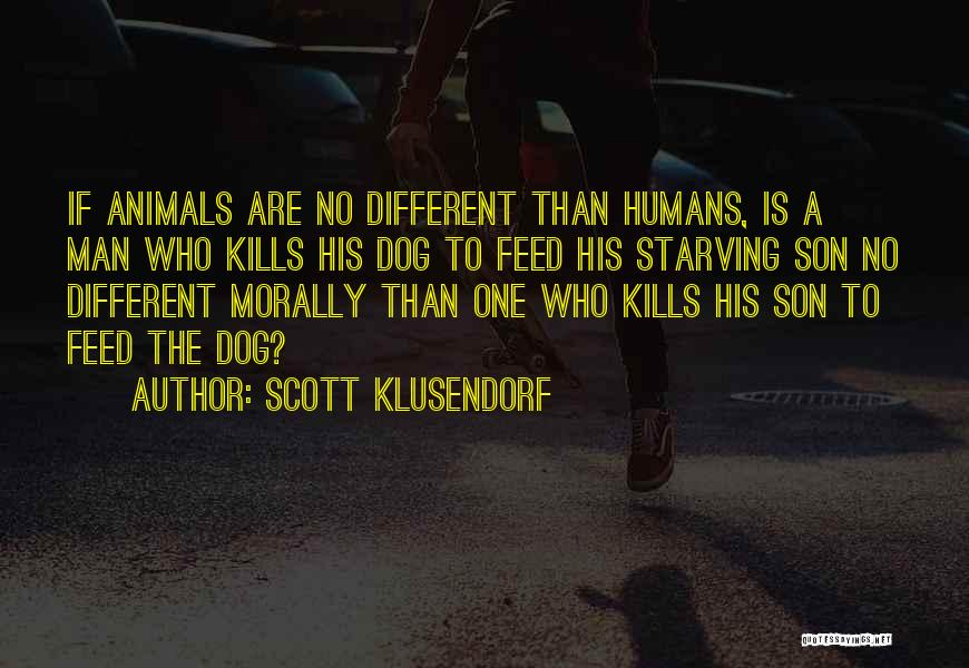 Humans Are Animals Quotes By Scott Klusendorf