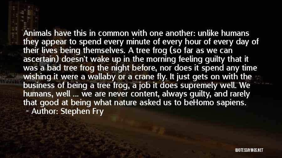 Humans Are Animals Quotes By Stephen Fry