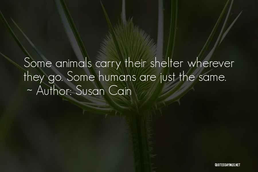 Humans Are Animals Quotes By Susan Cain